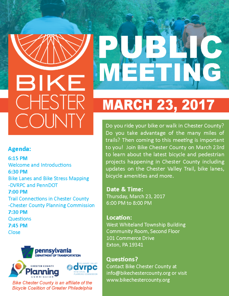 Bike Chester County Public Meeting, March 23rd, 2017. 6PM West Whiteland Township Building